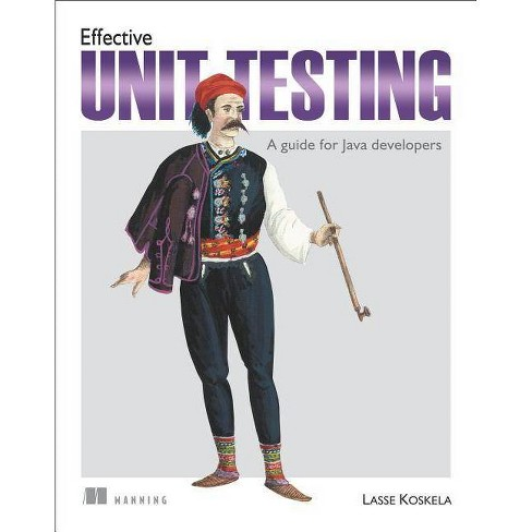 Effective Unit Testing - by  Lasse Koskela (Paperback) - image 1 of 1