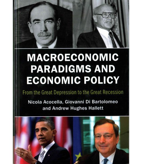 Macroeconomic Paradigms and Economic Policy : From the Great Depression to the Great Recession - image 1 of 1