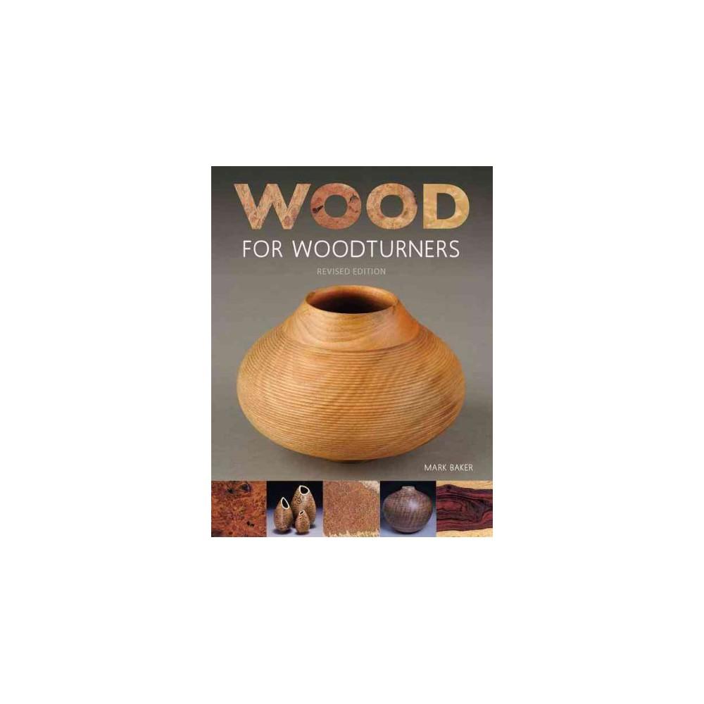 ISBN 9781784941260 product image for Wood for Woodturners (Revised) (Paperback) (Mark Baker)   upcitemdb.com