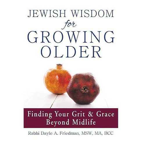 Jewish Wisdom for Growing Older - by  Dayle A Friedman (Paperback) - image 1 of 1