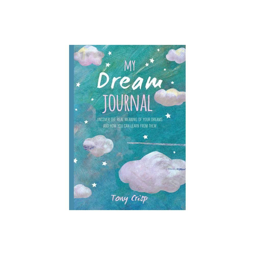 My Dream Journal By Tony Crisp Hardcover