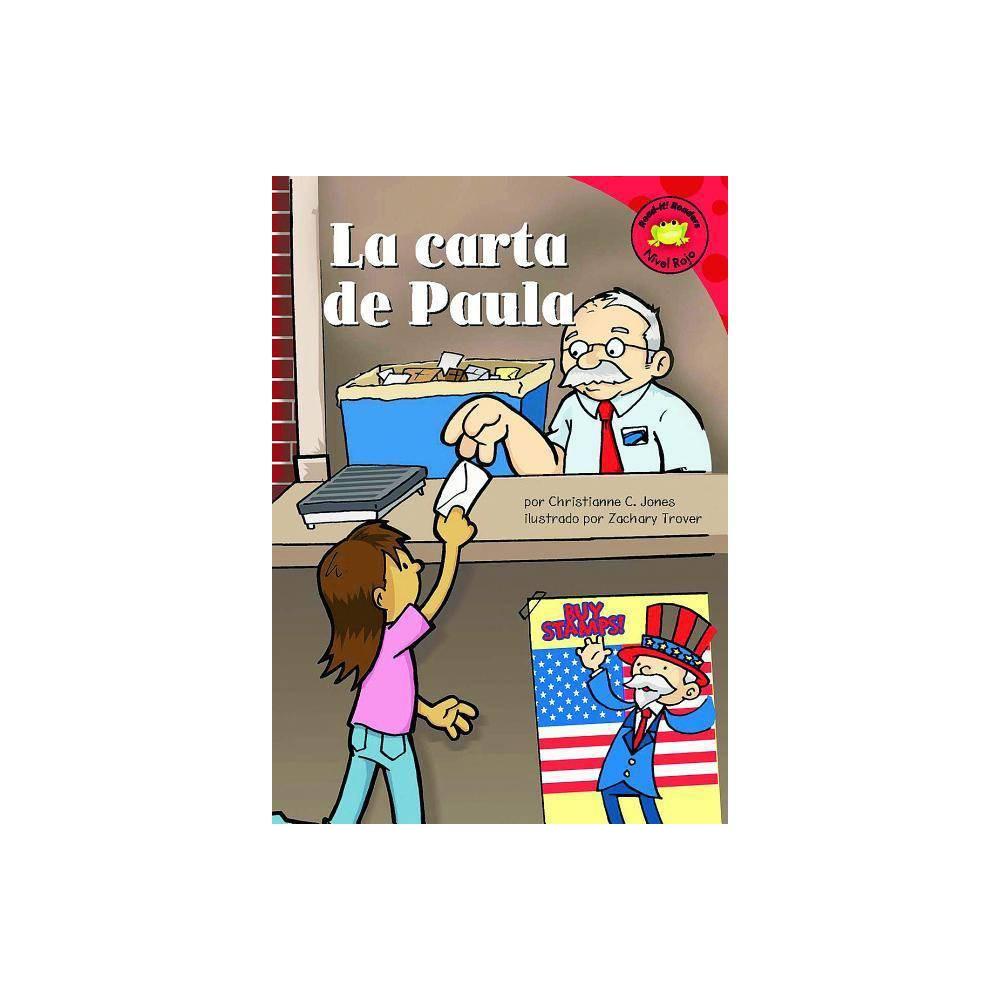 La Carta De Paula Read It Readers En Espa Ol Story Collection By Christianne C Jones Hardcover