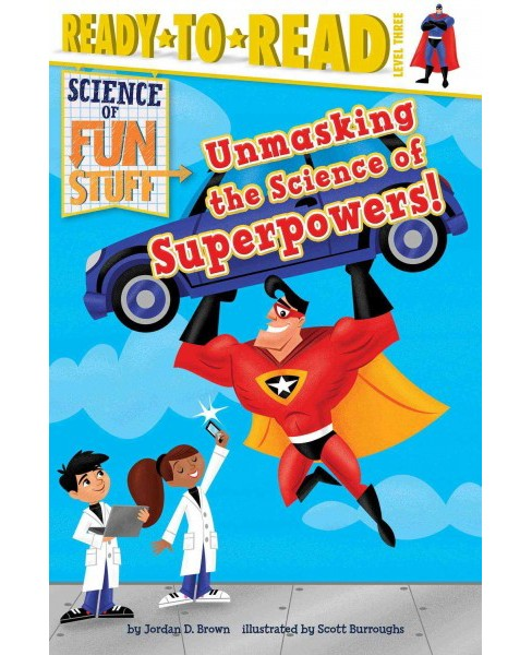 Unmasking the Science of Superpowers! (Hardcover) (Jordan D. Brown) - image 1 of 1