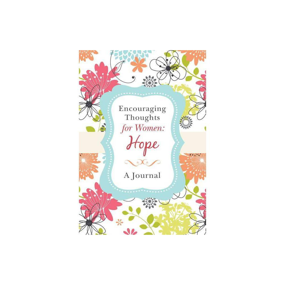 Encouraging Thoughts for Women: Hope Journal - by Compiled by Barbour Staff (Spiral Bound)