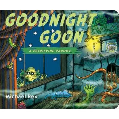 Goodnight Goon: A Petrifying Parody by Michael Rex (Board Book)