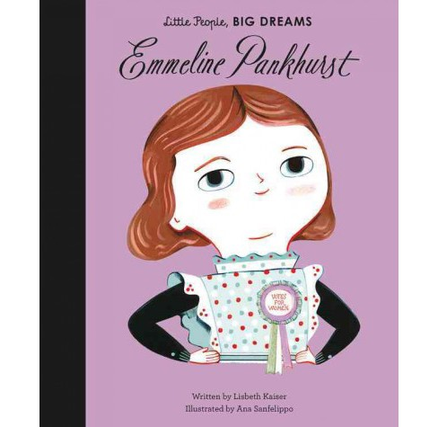 Emmeline Pankhurst -  (Little People, Big Dreams) by Lisbeth Kaiser (School And Library) - image 1 of 1