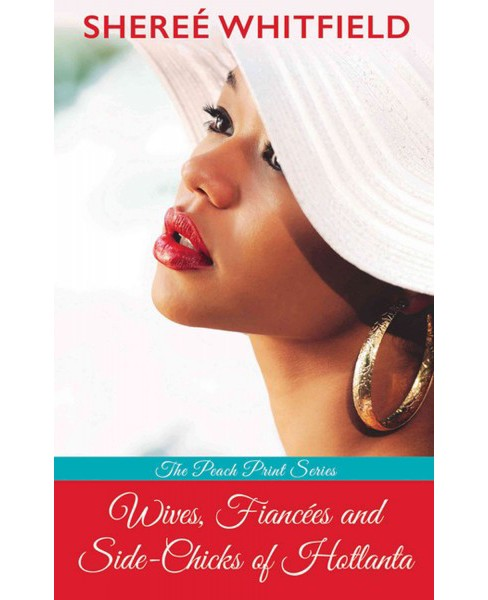 Wives, Fiancees, and Side-Chicks of Hotlanta (Large Print) (Hardcover) (Shereu00e9 Whitfield) - image 1 of 1