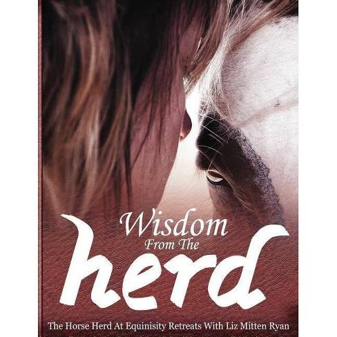 Wisdom From the Herd - by  Liz Mitten Ryan (Paperback) - image 1 of 1
