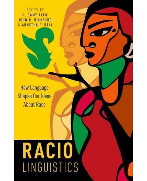 Raciolinguistics : How Language Shapes Our Ideas About Race (Hardcover) - image 1 of 1