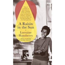 A Raisin in the Sun - by  Lorraine Hansberry (Paperback)