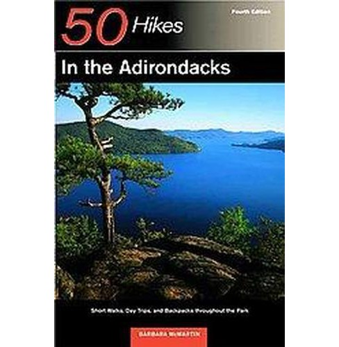50 Hikes in the Adirondacks : Short Walks, Day Trips, and Backpacks Throughout the Park (Paperback) - image 1 of 1