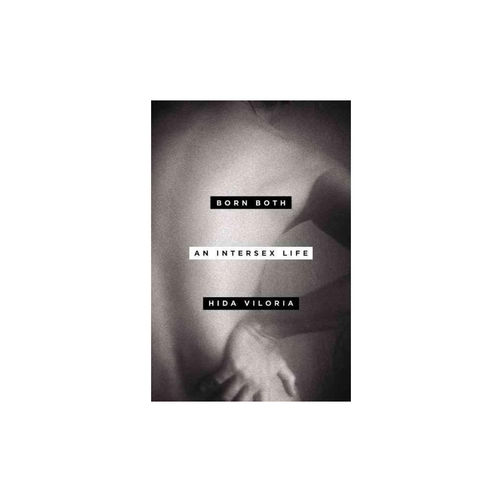 Born Both : An Intersex Life: Library Edition (Unabridged) (CD/Spoken Word) (Hida Viloria)
