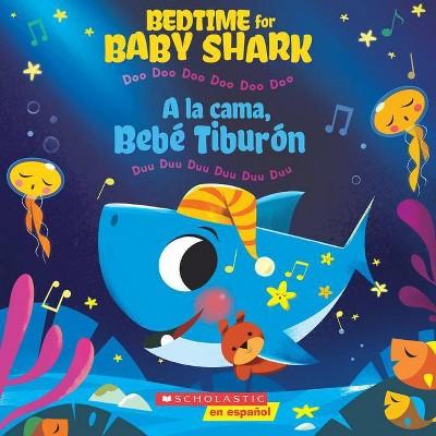 Bedtime for Baby Shark / A la Cama, Bebé Tiburn (Bilingual) - by John John Bajet (Paperback)