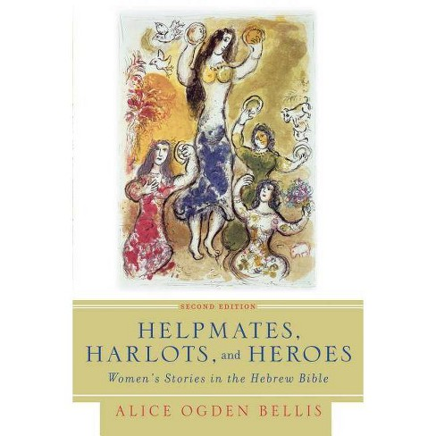 Helpmates, Harlots, and Heroes, Second Edition - 2 Edition by  Alice Ogden Bellis (Paperback) - image 1 of 1