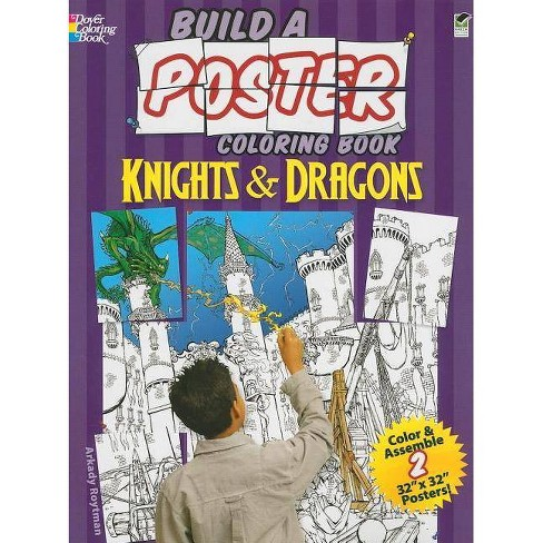 Build a Poster Coloring Book--Knights & Dragons - (Build a Poster Coloring Books) by  Arkady Roytman - image 1 of 1