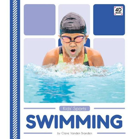 Swimming - (Kids' Sports) by  Claire Vanden Branden (Hardcover) - image 1 of 1