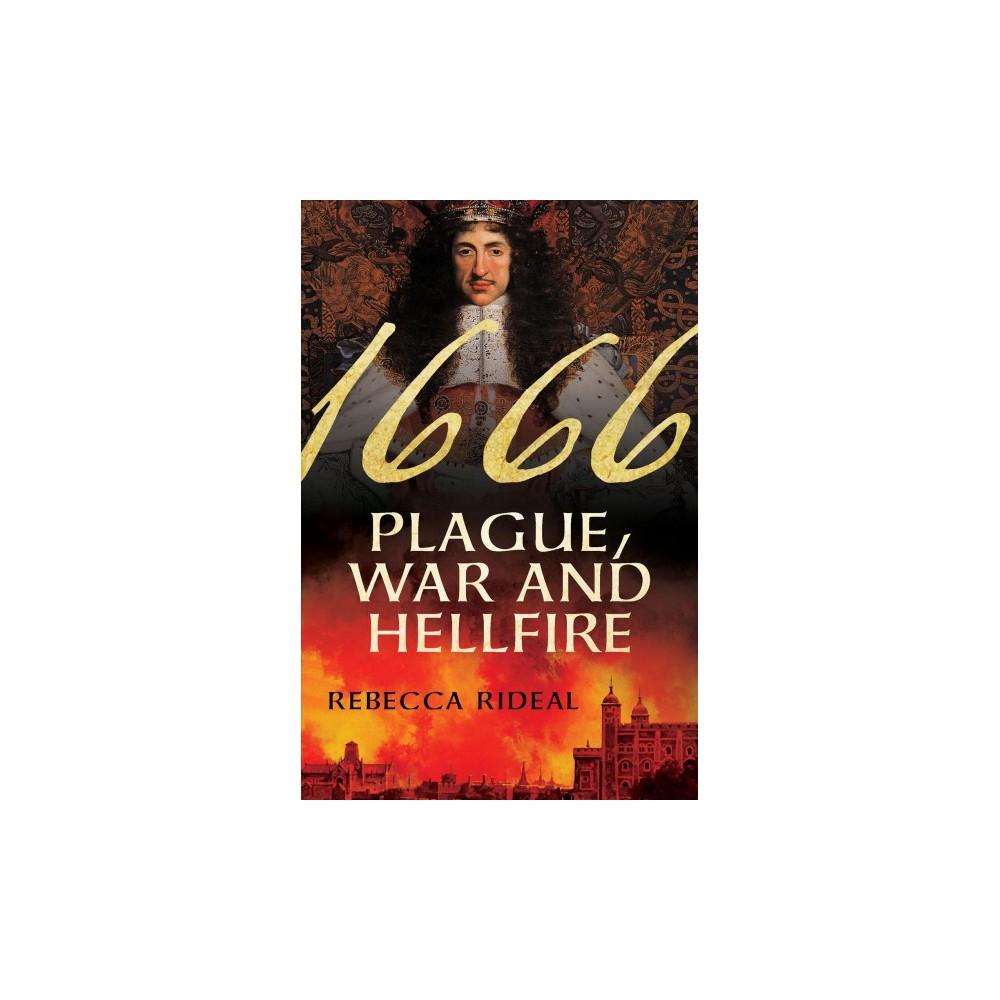 1666 : Plague, War, and Hellfire (Hardcover) (Rebecca Rideal)