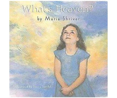 What's Heaven? (Hardcover) (Maria Shriver) - image 1 of 1