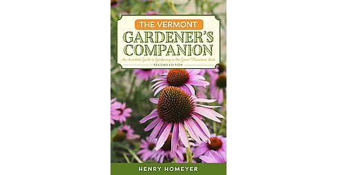 Vermont Gardener's Companion : An Insider's Guide to Gardening in the Green Mountain State (Paperback) - image 1 of 1