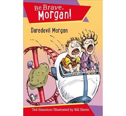 Daredevil Morgan -  (Be Brave, Morgan!) by Ted Staunton (Hardcover) - image 1 of 1