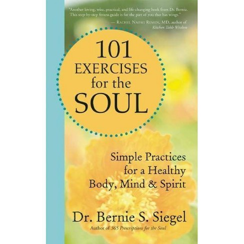 101 Exercises for the Soul - by  Bernie S Siegel (Paperback) - image 1 of 1