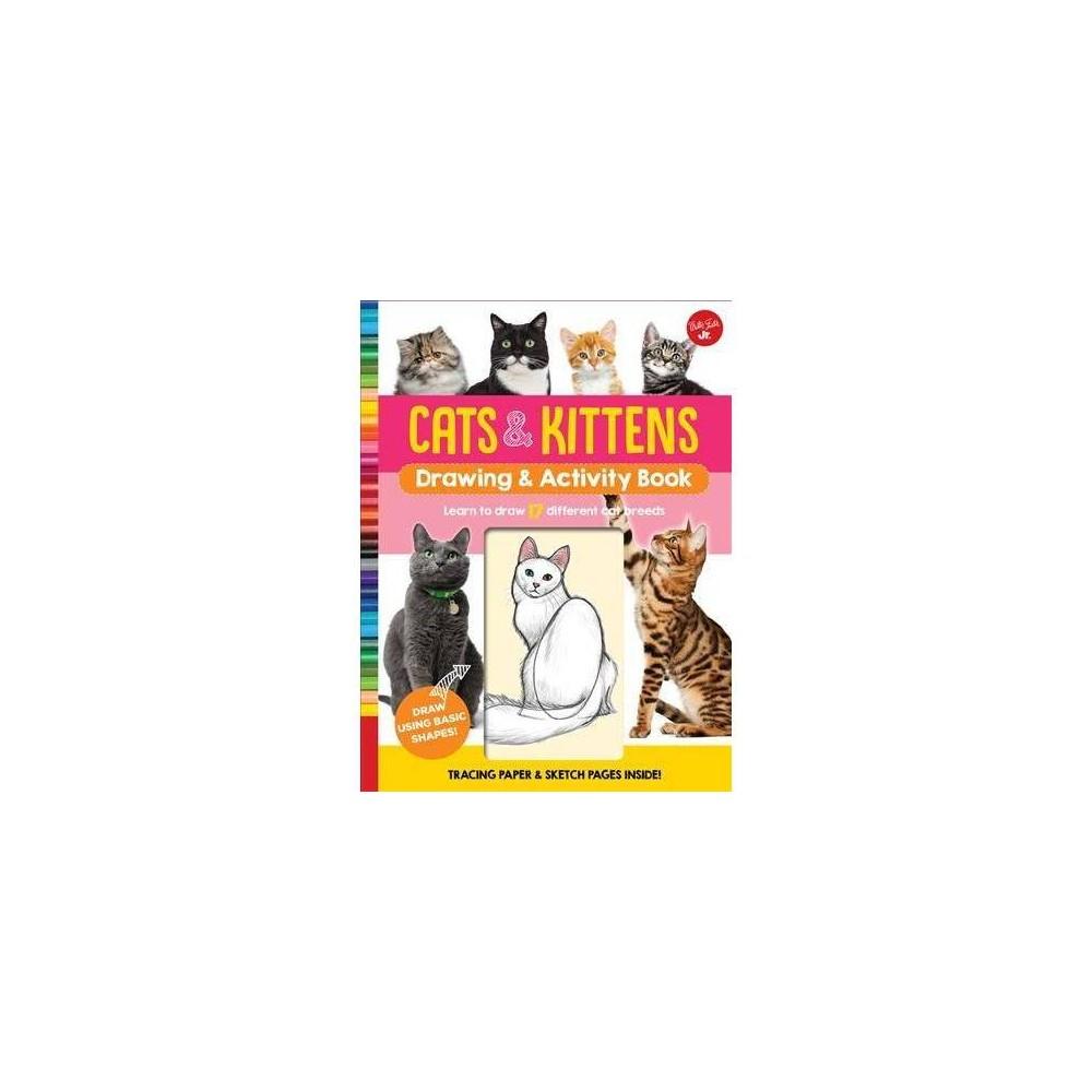 Cats & Kittens Drawing & Activity Book : Learn to Draw 17 Different Cat Breeds - (Paperback)