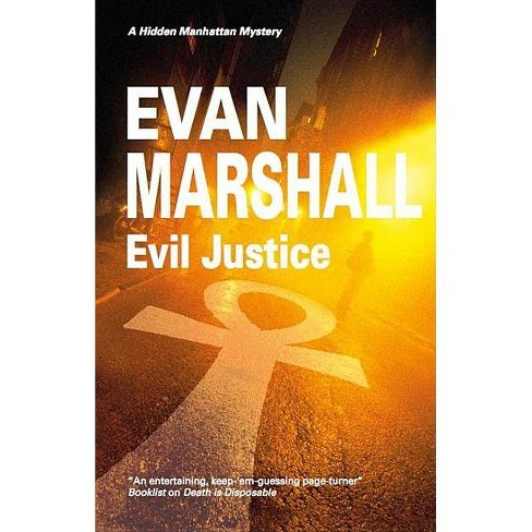 Evil Justice - (Hidden Manhattan Mysteries) by  Evan Marshall (Hardcover) - image 1 of 1