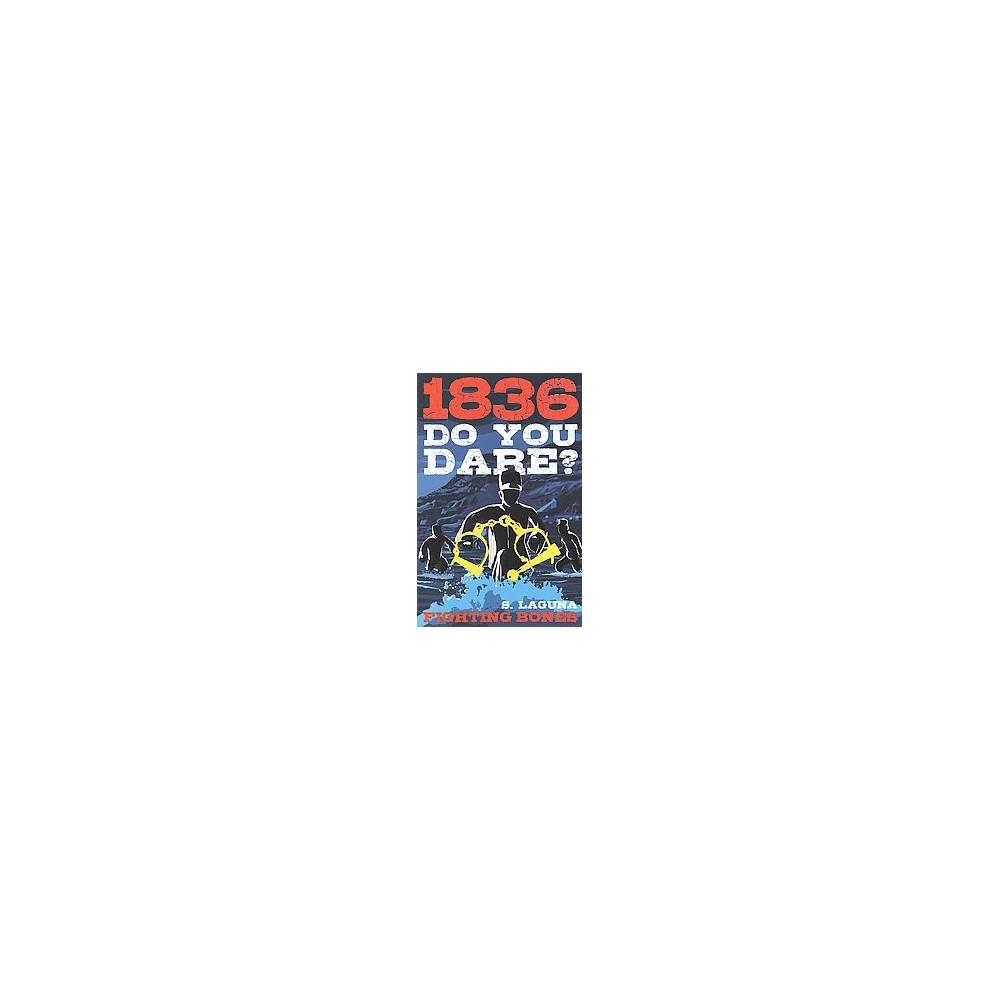 1836 : Fighting Bones (Paperback) (S. Laguna)