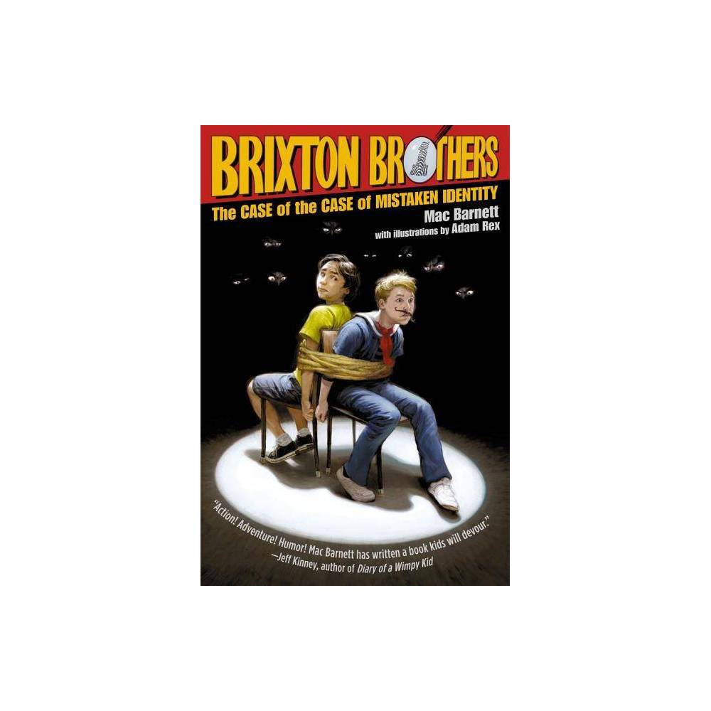 The Case Of The Case Of Mistaken Identity Brixton Brothers Quality By Mac Barnett Paperback