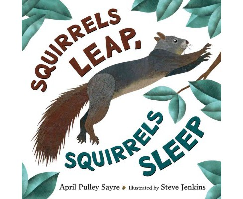 Squirrels Leap, Squirrels Sleep (School And Library) (April Pulley Sayre) - image 1 of 1