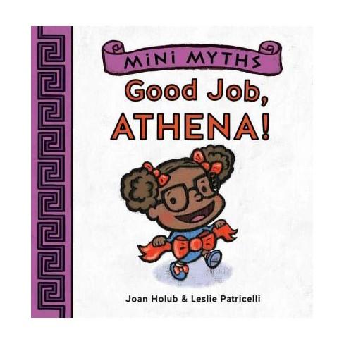 Good Job, Athena! (Mini Myths) - by  Joan Holub (Board_book) - image 1 of 1