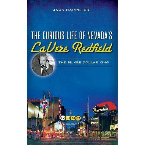 The Curious Life of Nevada's Lavere Redfield - by  Jack Harpster (Hardcover) - image 1 of 1