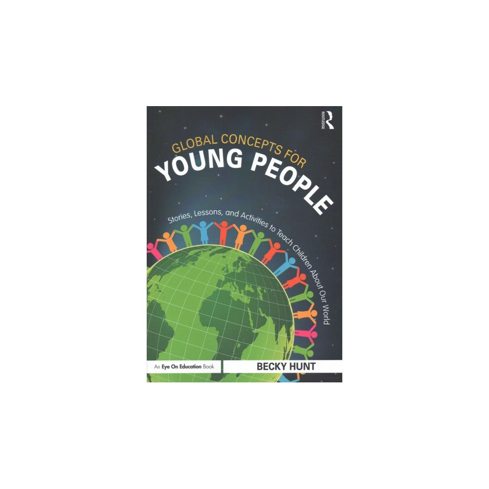 Global Concepts for Young People : Stories, Lessons, and Activities to Teach Children About Our World