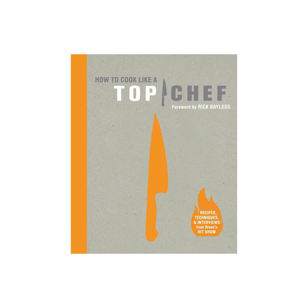 How to Cook Like a Top Chef - Signed by Rick Bayless - Only at Target (Hardcover)