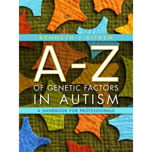 An A-Z of Genetic Factors in Autism - by  Kenneth Aitken (Hardcover) - image 1 of 1