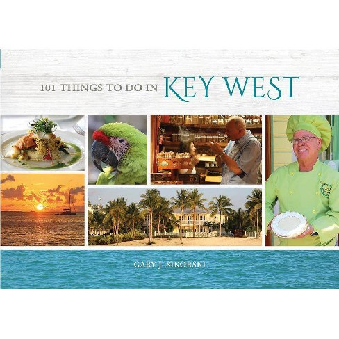 101 Things to Do in Key West - by  Gary Sikorski (Hardcover) - image 1 of 1