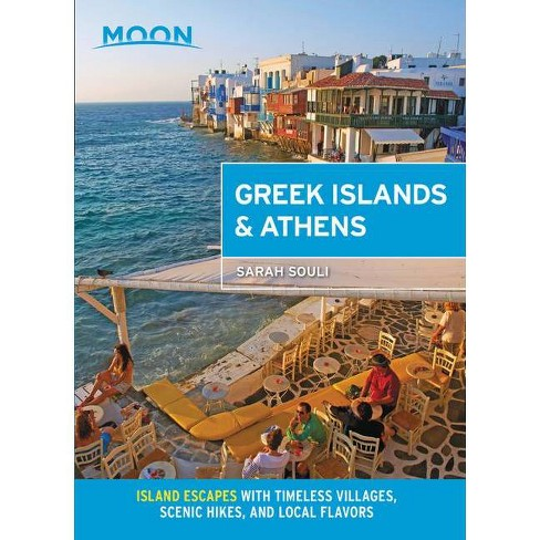 Moon Greek Islands & Athens - (Travel Guide) by  Moon Travel Guides & Sarah Souli (Paperback) - image 1 of 1