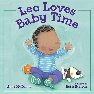 Leo Loves Baby Time - by Anna McQuinn (Hardcover)