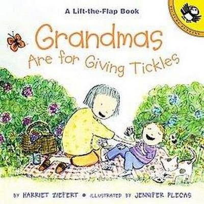 Grandmas Are for Giving Tickles : Life the Flap Book (Paperback)(Harriet Ziefert)