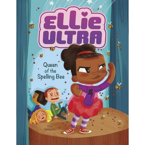 Queen Of The Spelling Bee - (Ellie Ultra) By Gina Bellisario (Hardcover) :  Target