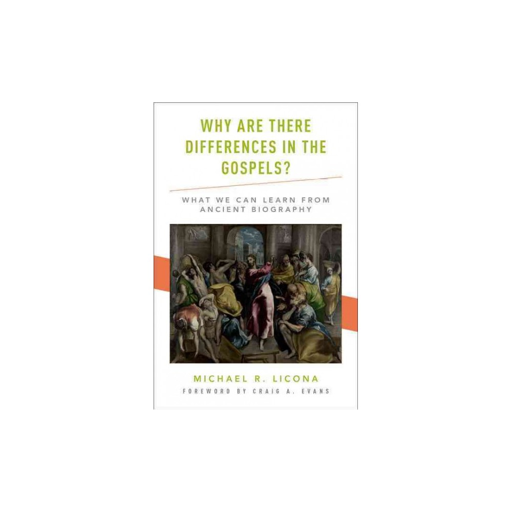 Why Are There Differences in the Gospels? : What We Can Learn from Ancient Biography (Hardcover)