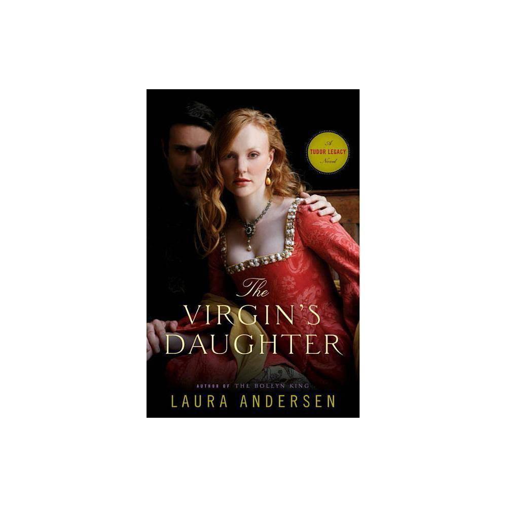 The Virgin S Daughter Tudor Legacy By Laura Andersen Paperback