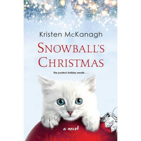 Snowball's Christmas - by Kristen McKanagh (Paperback) - image 1 of 1