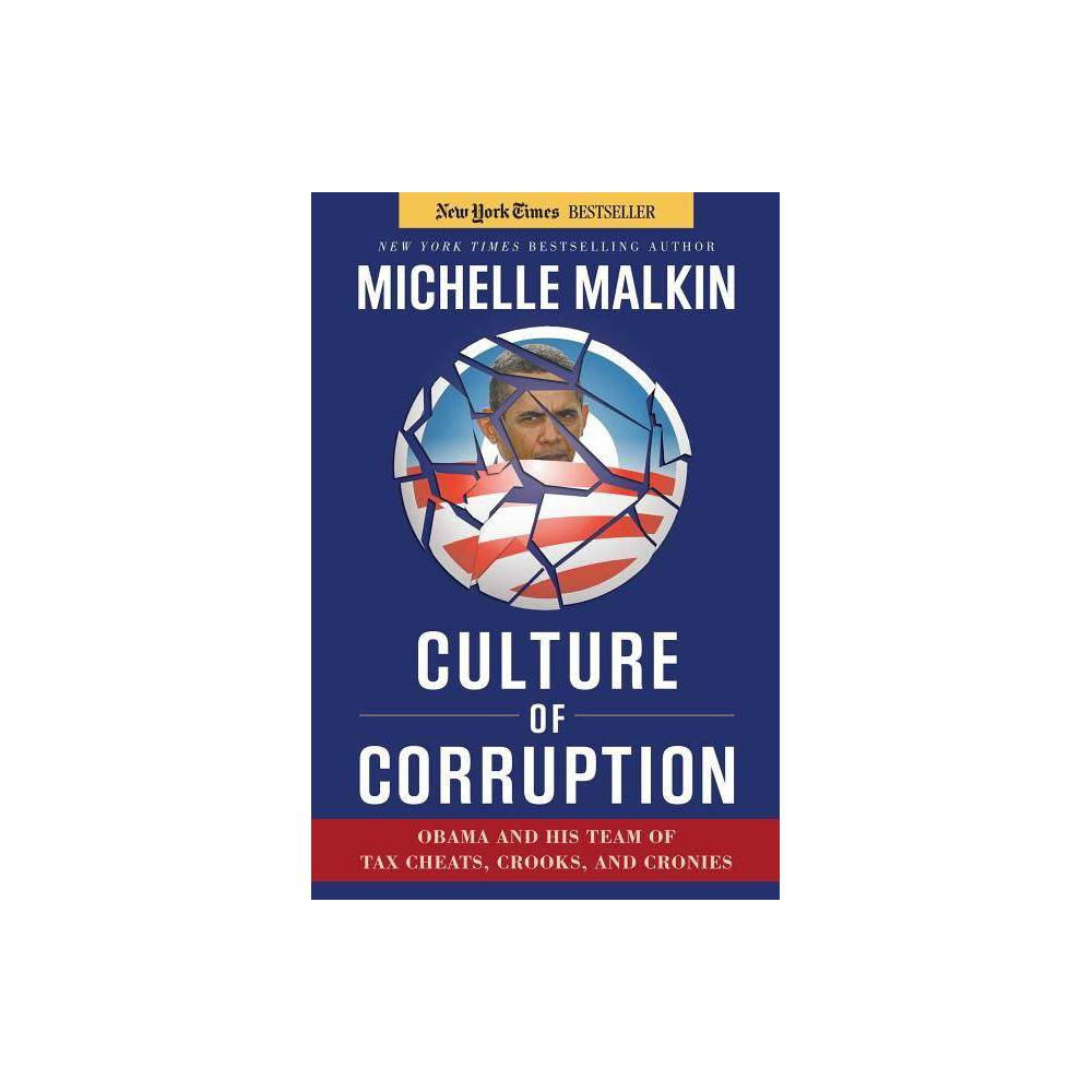 Culture Of Corruption By Michelle Malkin Hardcover