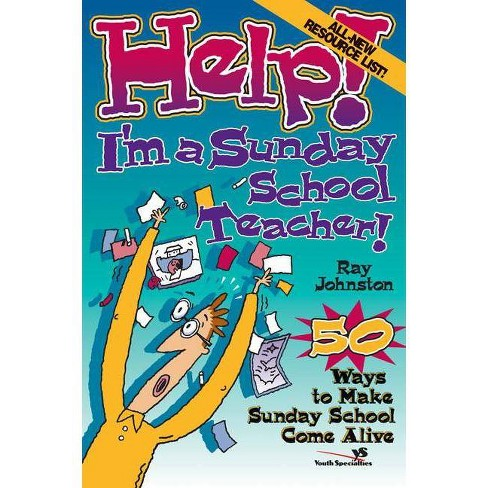 Help! I'm a Sunday School Teacher - (Help! (Focus on the Family)) by  Ray Johnston (Paperback) - image 1 of 1