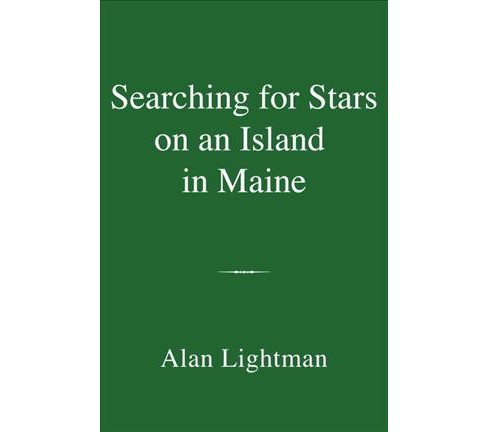 Searching for Stars on an Island in Maine -  by Alan Lightman (Hardcover) - image 1 of 1
