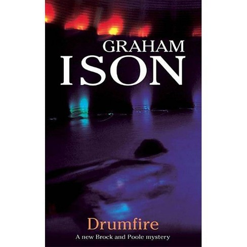 Drumfire - (Brock and Poole Mysteries) by  Graham Ison (Hardcover) - image 1 of 1