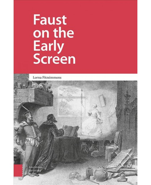 Faust on the Early Screen -  by Lorna Fitzsimmons (Hardcover) - image 1 of 1