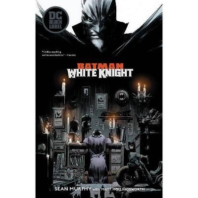 Batman: White Knight - by  Sean Murphy (Paperback)