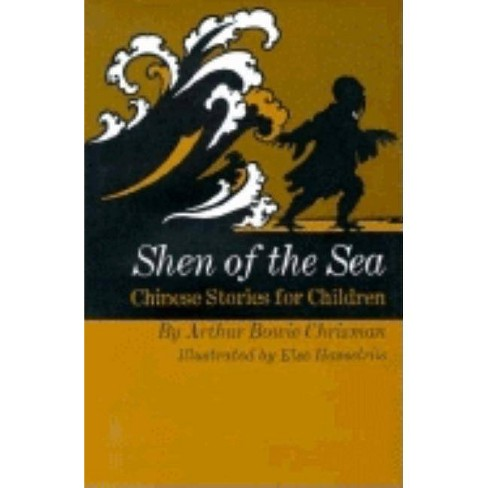 Shen of the Sea - by  Arthur Bowie Chrisman (Hardcover) - image 1 of 1